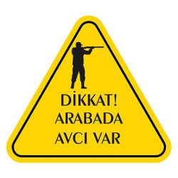 Dikkat! Arabada Avcı Var